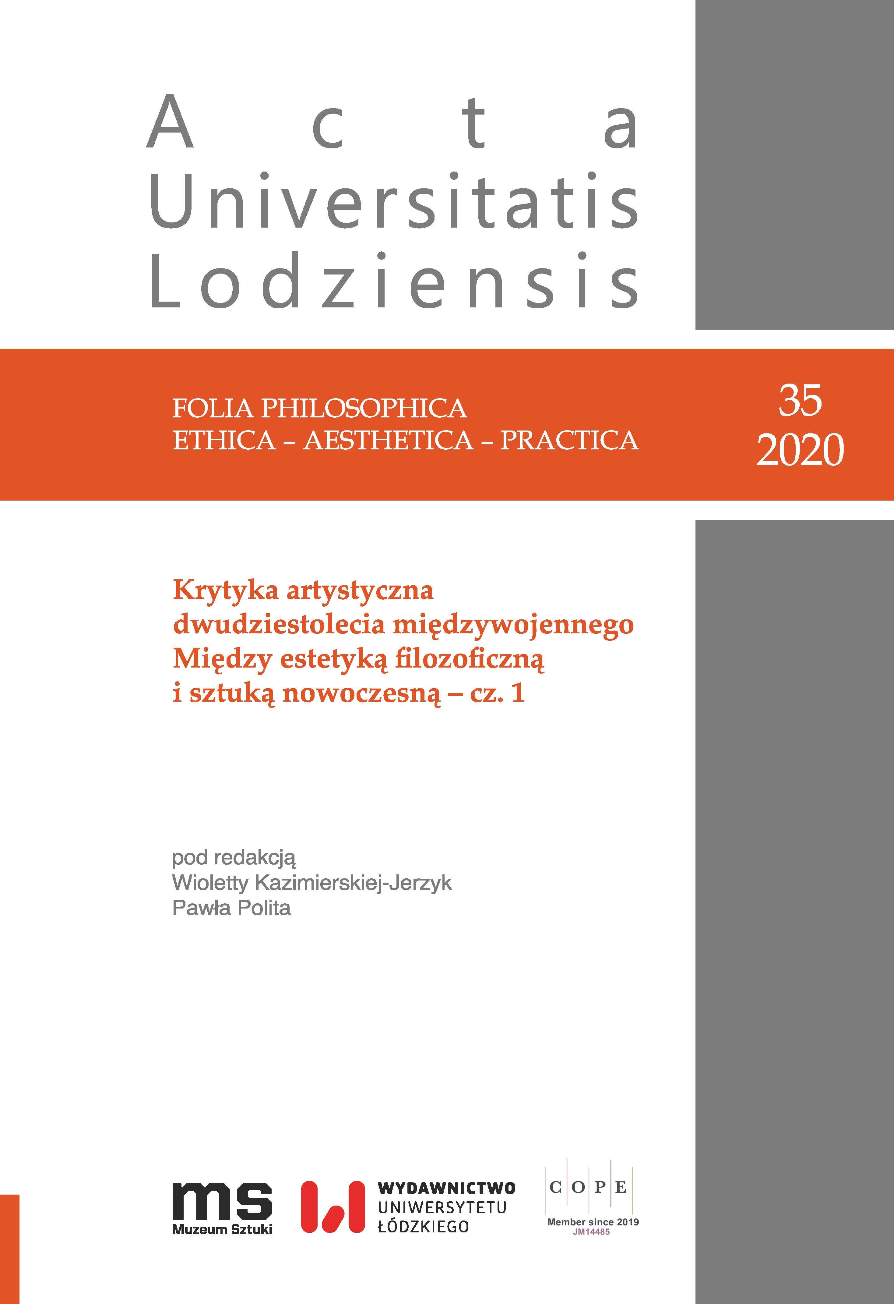 Wyświetl Nr 35 (2020): Krytyka artystyczna dwudziestolecia międzywojennego. Między estetyką filozoficzną i sztuką nowoczesną – cz. 1