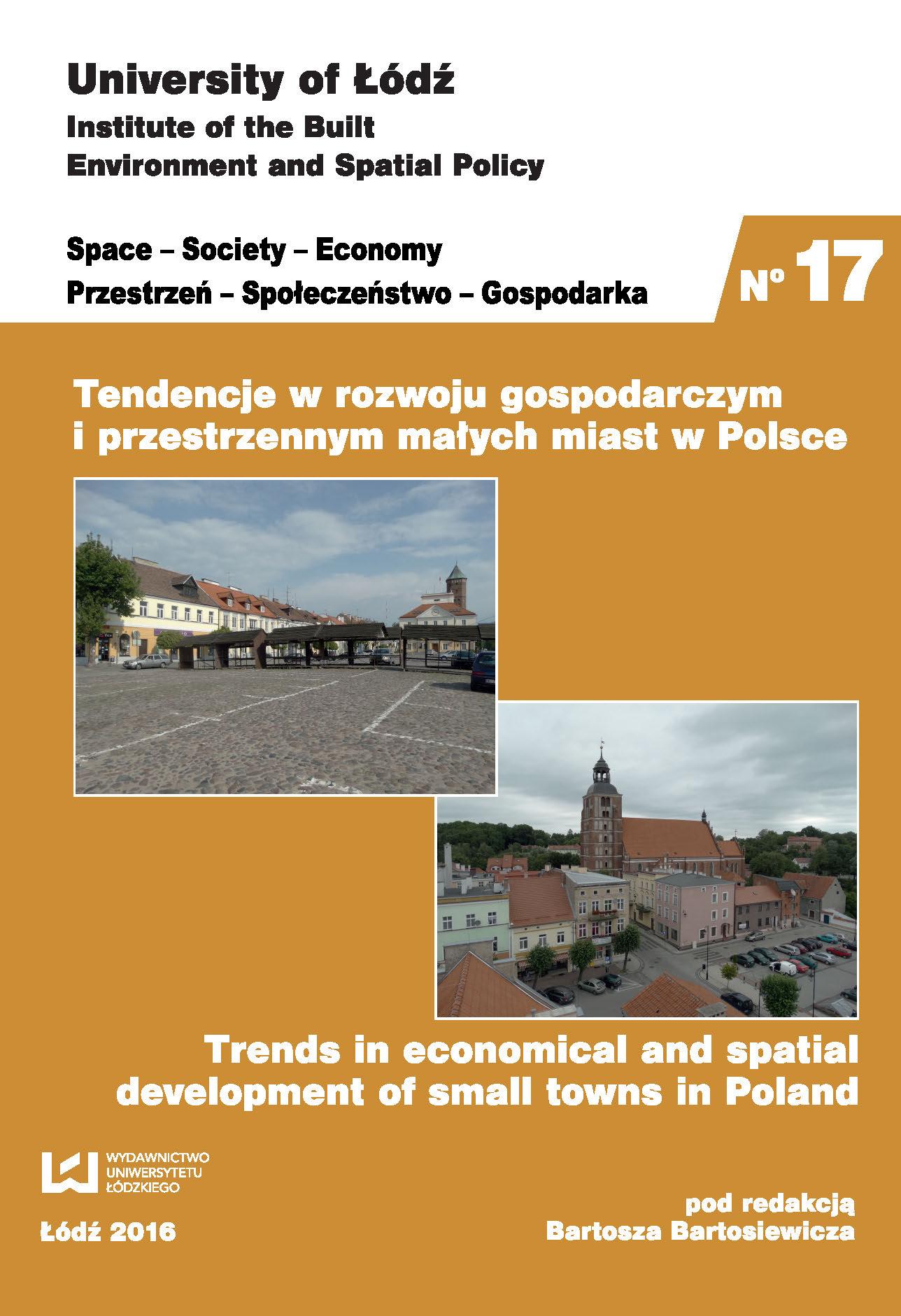 Wyświetl Nr 17 (2016): Tendencje w rozwoju gospodarczym i przestrzennym małych miast w Polsce