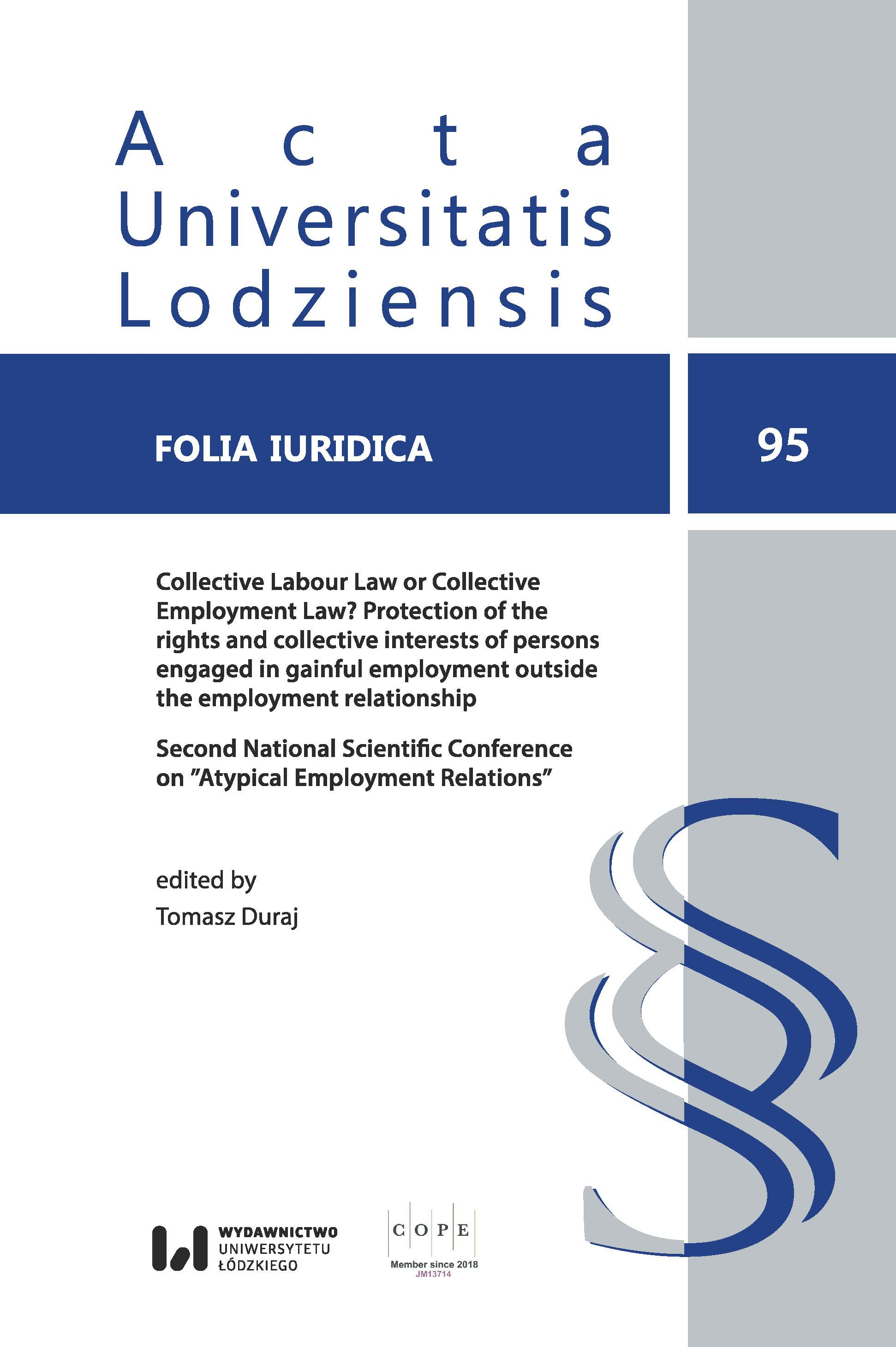 """View Vol. 95 (2021): Collective Labour Law or Collective Employment Law? Protection of the rights and collective interests of persons engaged in gainful employment outside the employment relationship. Second National Scientific Conference on """"Atypical Employment Relations"""""""
